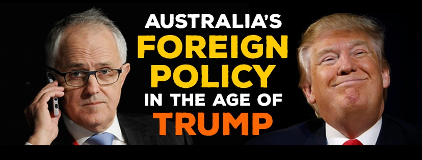 AUSTRALIA'S FOREIGN POLICY IN THE AGE OF TRUMP