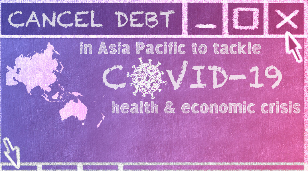 AID TALKS: Cancel Debt in Asia Pacific to Tackle Covid-19 Health and Economic Crisis